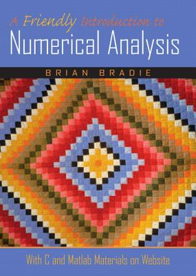 A Friendly Introduction to Numerical Methods By Bradie, Brian